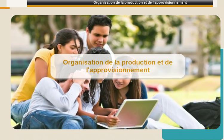Accédez à la ressource pédagogique Organisation de la production et de l'approvisionnement