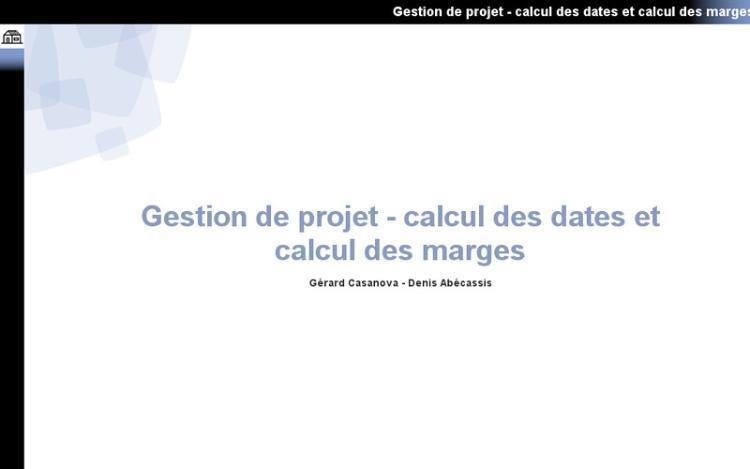 Accédez à la ressource pédagogique Gestion de projet : Calcul des dates et calcul des marges